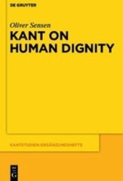 Kant on Human Dignity - Sensen, Oliver