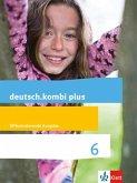 deutsch.kombi plus 6. Schuljahr. Schülerbuch. Differenzierende Allgemeine Ausgabe ab 2015