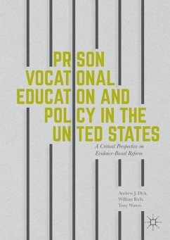Prison Vocational Education and Policy in the United States - Dick, Andrew J.; Rich, William; Waters, Tony
