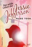Das wilde Leben der Jessie Jefferson / Jessie Jefferson Bd.2