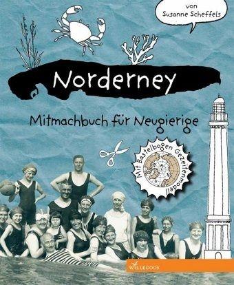 Norderney Mitmachbuch für Neugierige - Scheffels, Susanne