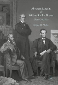 Abraham Lincoln and William Cullen Bryant - Muller, Gilbert H.