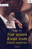 Nur einen Kuss vom Glück entfernt (eBook, ePUB)