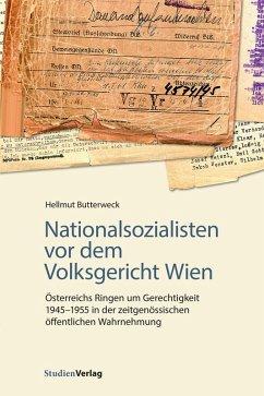 Nationalsozialisten vor dem Volksgericht Wien (eBook, ePUB) - Butterweck, Hellmut