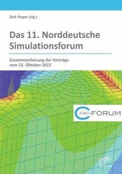 Das 11. Norddeutsche Simulationsforum. Zusammenfassung der Vorträge vom 15. Oktober 2015 - Pieper, Dirk