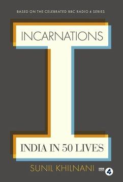 Incarnations (eBook, ePUB) - Khilnani, Sunil