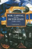 War, Capital, and the Dutch State (1588-1795)