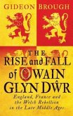 The Rise and Fall of Owain Glyn Dwr