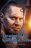 Invasion of the Spirit Snatchers