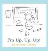 I'm Up, Up, Up!