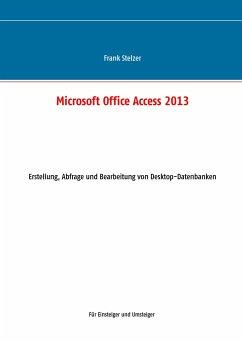 Microsoft Office Access 2013 - Desktop Grundlagen