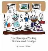 The Blessings of Visiting Grandma and Grandpa