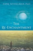 The Re-Enchantment: A Shamanic Path to a Life of Wonder