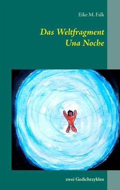 Das Weltfragment und Una Noche