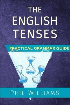 English Tenses Practical Grammar Guide - Williams, Phil