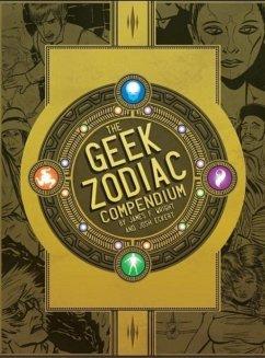 THE GEEK ZODIAC COMPENDIUM - Wright, James F.; Eckert, Josh