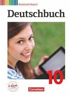 Deutschbuch 10. Jahrgangsstufe - Realschule Bayern - Schülerbuch - Bildl, Gertraud; Brems, Daniela; Fritsche, Christian; Hochleitner-Prell, Monika; Klingelhöfer, Franziska; Koppitz, Timo; Pfeuffer, Katrin; Rühle, Christian; Scharwies, Kerstin; Wiesiollek, Sonja; Wießmann, Gunder; Wolf, Stefanie; Zwengauer, Anja