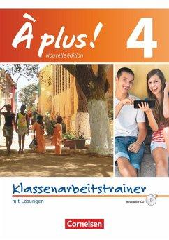 À plus! Nouvelle édition. Band 4. Klassenarbeitstrainer mit Audio-CD - Raliarivony-Freytag, Fidisoa; Wagner, Erik; Werry, Hanno