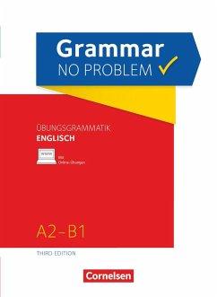 Grammar no problem A2/B1. Übungsgrammatik Englisch - House, Christine; Stevens, John