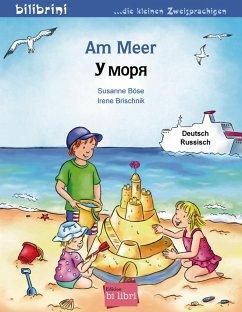 Am Meer. Kinderbuch Deutsch-Russisch - Böse, Susanne;Brischnik, Irene