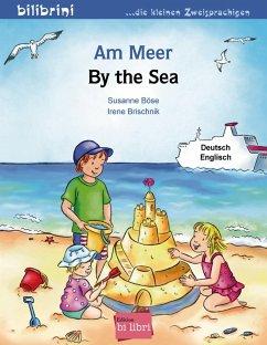 Am Meer. Kinderbuch Deutsch-Englisch - Böse, Susanne;Brischnik, Irene