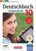 Deutschbuch 10. Jahrgangsstufe - Realschule Bayern - Arbeitsheft mit Lösungen und Übungs-CD-ROM