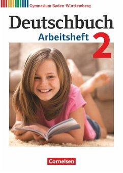 Deutschbuch Gymnasium Band 2: 6. Schuljahr - Baden-Württemberg - Arbeitsheft mit Lösungen