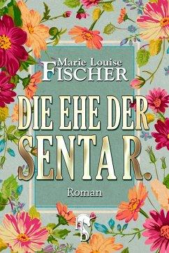 Die Ehe der Senta R. (eBook, ePUB) - Fischer, Marie Louise