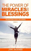 The Power of Miracles and Blessings (Transform Your Life Series Book 3) (eBook, ePUB)