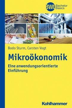 Mikroökonomik (eBook, PDF) - Sturm, Bodo; Vogt, Carsten