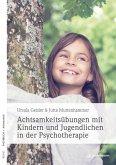 Achtsamkeitsübungen mit Kindern und Jugendlichen in der Psychotherapie (eBook, PDF)