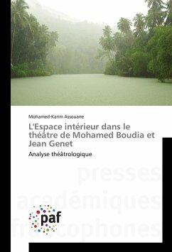 L'Espace intérieur dans le théâtre de Mohamed Boudia et Jean Genet