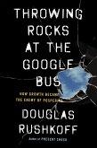 Throwing Rocks at the Google Bus (eBook, ePUB)
