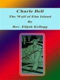 Charle Bell, The Waif of Elm Island (eBook, ePUB)