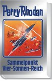 Sammelpunkt Vier-Sonnen-Reich / Perry Rhodan - Silberband Bd.134