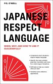 Japanese Respect Language: When, Why, and How to Use It Successfully: Learn Japanese Grammar, Vocabulary & Polite Phrases with This User-Friendly