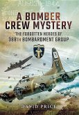 A Bomber Crew Mystery: The Forgotten Heroes of 388th Bombardment Group