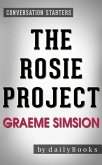The Rosie Project: by Graeme Simsion   Conversation Starters (eBook, ePUB)