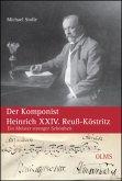 Der Komponist Heinrich XXIV. Reuß-Köstritz