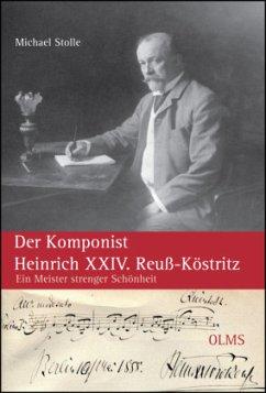 Der Komponist Heinrich XXIV. Reuß-Köstritz - Stolle, Michael