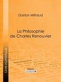 La Philosophie de Charles Renouvier (eBook, ePUB)