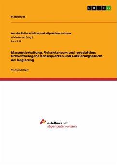Massentierhaltung, Fleischkonsum und -produktion: Umweltbezogene Konsequenzen und Aufklärungspflicht der Regierung (eBook, ePUB) - Niehues, Pia