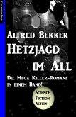 Die Mega Killer Romane: Hetzjagd im All (eBook, ePUB)