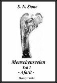 Menschenseelen Teil 3 - Afarit - (eBook, ePUB)