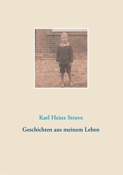 Geschichten aus meinem Leben - Struve, Karl Heinz