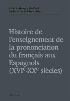 Histoire de l'enseignement de la prononciation du français aux Espagnols (XVIe - XXe siècles)