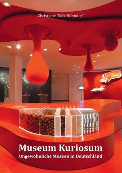 Museum Kuriosum - Todt-Höhndorf, Christiane