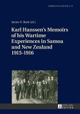Karl Hanssen's Memoirs of his Wartime Experiences in Samoa and New Zealand 1915-1916