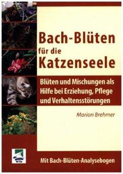 Bach-Blüten für die Katzenseele - Brehmer, Marion