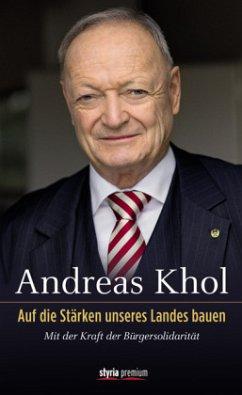 Auf die Stärken unseres Landes bauen - Khol, Andreas